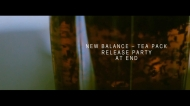 Video: New Balance – Tea Pack Release Party At End